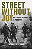 #7: Street Without Joy: The French Debacle in Indochina (Stackpole Military History Series)