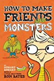 How to Make Friends and Monsters (A Howard Boward Book)