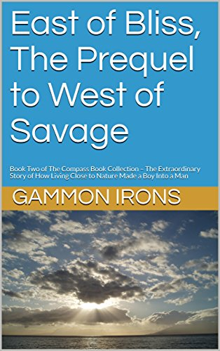 east-of-bliss-the-prequel-to-west-of-savage-book-two-of-the-compass-book-collection-the-extraordinar