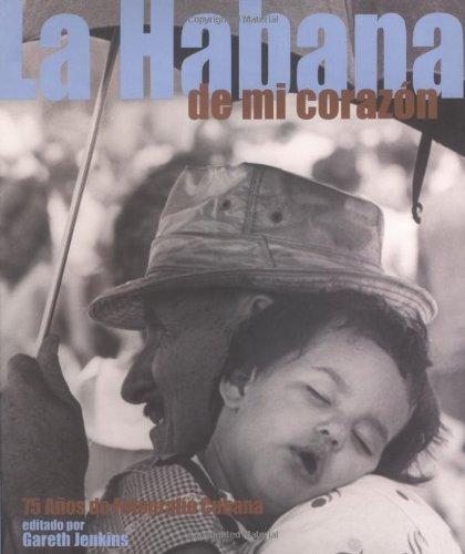 La Habana en mi corazon: 75 anos de fotografia Cubana