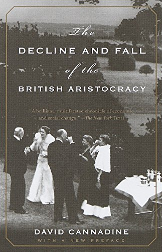 The Decline and Fall of the British Aristocracy (The Decline And Fall Of The British Aristocracy)