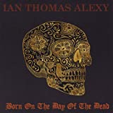 Born on the Day of the Dead by Ian Thomas Alexy (2012-10-30)