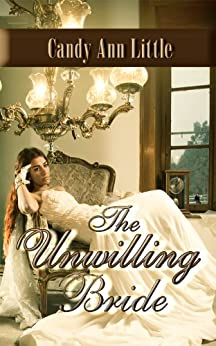 The Unwilling Bride by [Little, Candy Ann]