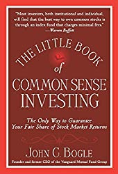 The Little Book of Common Sense Investing: The Only Way to Guarantee Your Fair Share of Stock