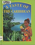 img - for A Taste of the Caribbean (Food Around the World) book / textbook / text book