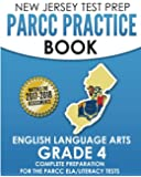 NEW JERSEY TEST PREP PARCC Practice Book English Language Arts Grade 4: Preparation for the PARCC English Language Arts/Literacy Tests