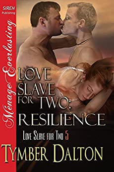 Love Slave for Two: Resilience [Love Slave for Two 5] (Siren Publishing Menage Everlasting) por [Dalton, Tymber]
