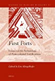 First Forts : Essays on the Archaeology of Proto-Colonial Fortifications, Edited by Eric Klingelhofer, 9004187545