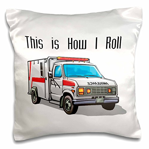 3dRose pc_102561_1 This How I Roll Ambulance EMT Design-Pillow Case, 16 by ()