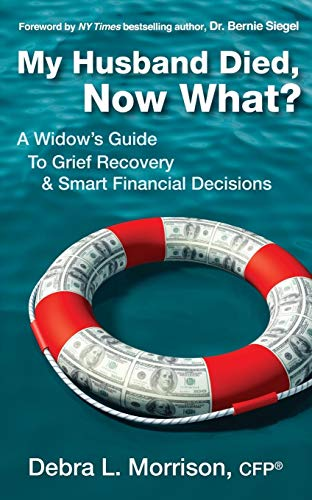 Guide Widows Black - My Husband Died, Now What?: A Widow's Guide to Grief Recovery & Smart Financial Decisions