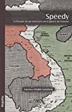 Speedy la Historia de un Mexicano en la Guerra de Vietnam, Francisco Elizalde Castaneda, 1597545686