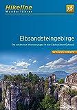 Wanderführer Elbsandsteingebirge: Die schönsten Wanderungen in der Sächsischen Schweiz, 50 Touren, 552 km (Hikeline /Wanderführer)
