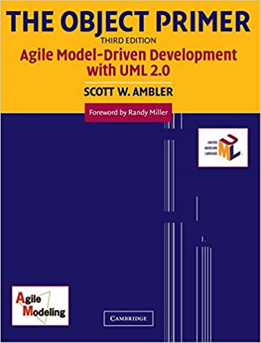 The Object Primer: Agile Model-Driven Development with UML 2.0 by Scott W. Ambler (27-May-2004)