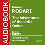 The Adventures of the Little Onion [Russian Edition] | Gianni Rodari