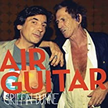 Air Guitar Audiobook by Griffin Dunne Narrated by Griffin Dunne