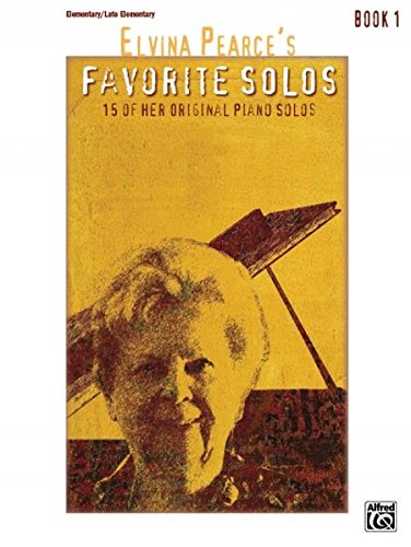Download Elvina Pearce's Favorite Solos, Bk 1: 15 of Her Original Piano Solos PDF