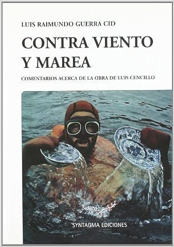 Descargas de libros de google de dominio público Contra viento y marea comentarios acerca de la obra de Luis cencillo PDF