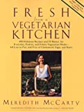 img - for Fresh from a Vegetarian Kitchen: 450 Delicious Recipes and 75 Minues for Everyday Festive and Ethnic Vegetarian Meals--All Low in Fat and Free of Chol by Meredith McCarty (1-Apr-1995) Paperback book / textbook / text book