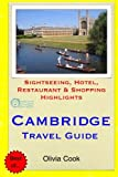 Cambridge Travel Guide: Sightseeing, Hotel, Restaurant & Shopping Highlights
