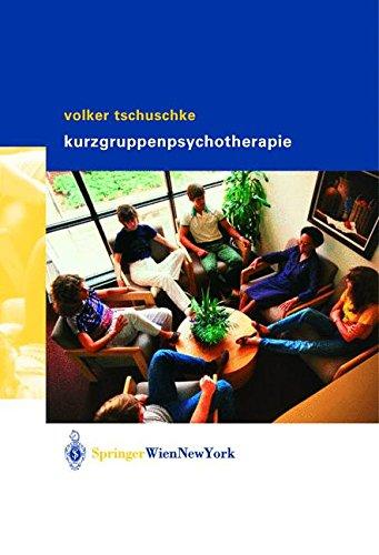 Volker Tschuschke Kurzgruppenpsychotherapie Theorie und Praxis: Theorie Und Praxis