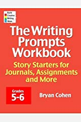 The Writing Prompts Workbook, Grades 5-6: Story Starters for Journals, Assignments and More Paperback