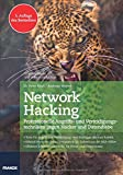 Network Hacking: Professionelle Angriffs- und Verteidigungstechniken gegen Hacker und Datendiebe   5. Auflage des Bestsellers