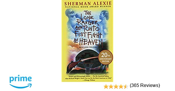 the lone ranger and tonto fistfight in heaven th anniversary the lone ranger and tonto fistfight in heaven 20th anniversary edition sherman alexie 9780802121998 com books