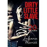 Erotica: Dirty Little Slave (New Adult Romance Multi Book Bundle)(Taboo Erotic Sex Tales)(New Adult Erotica, Contemporary Coming Of Age Fantasy, Fetish)
