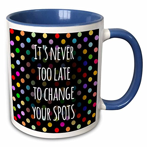 3dRose 151339_6 Its Never Too Late to Change Your Spots-Fun Insp Ceramic Mug, Blue/White (Plate Insp)