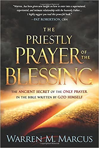 The Priestly Prayer of the Blessing: The Ancient Secret of the Only