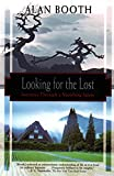 Looking for the Lost: Journeys Through a Vanishing Japan (Kodansha Globe Series)