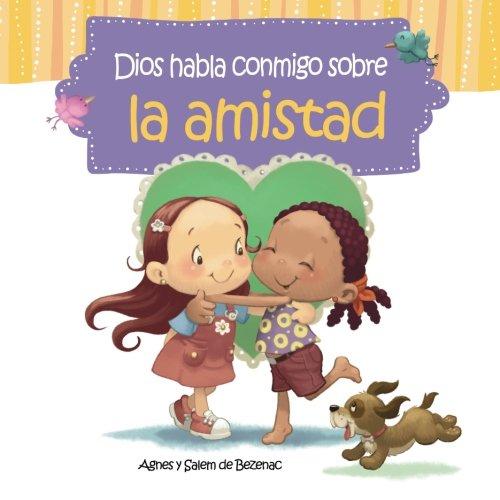 Dios habla conmigo sobre la amistad: Nuevos amigos (Volume 3) (Spanish Edition)