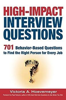 Amazon.com: High-Impact Interview Questions: 701 Behavior-Based ...