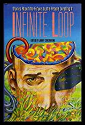 Infinite Loop: Stories About the Future by the People Creating It : Software Development's Own Anthology of Science Fiction (Software Development Bo)