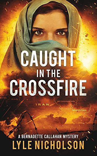 Caught In The Crossfire: A Bernadette Callahan Mystery