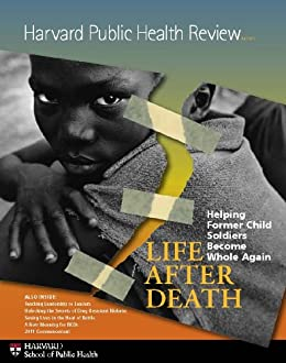 Harvard Public Health Review, Fall 2011: Life After Death