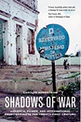 Shadows of War: Violence, Power, and International Profiteering in the Twenty-First Century (California Series in Public Anthropology) Paperback