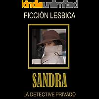 """SANDRA  """"LA DETECTIVE PRIVADO"""": FICCIÓN LESBICA"""