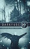 DarkFuse #5 (DarkFuse Anthology Series)