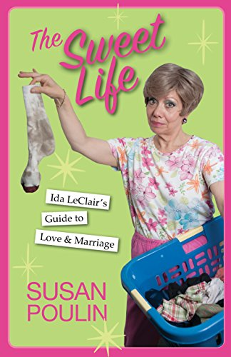 The Sweet Life: Ida LeClair's Guide to Love & Marriage