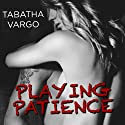 Playing Patience: Blow Hole Boys, Book 1 Audiobook by Tabatha Vargo Narrated by Todd Haberkorn, Tatiana Sokolov