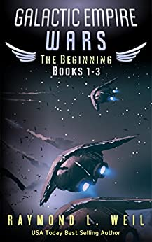 Galactic Empire Wars: The Beginning Books 1-3 by [Weil, Raymond L.]