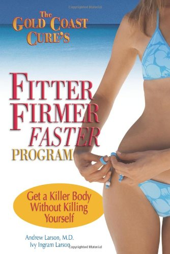 the-gold-coast-cures-fitter-firmer-faster-program-get-a-killer-body-without-killing-yourself