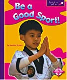 Be a Good Sport!, Jennifer Waters, 0756503752