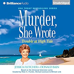 Murder, She Wrote: Trouble at High Tide Audiobook