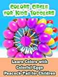 Learn Colors with Colorful Eggs Peacock Tail for Children - Colors Circle for Kids Toddlers