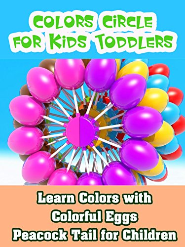 (Learn Colors with Colorful Eggs Peacock Tail for Children - Colors Circle for Kids Toddlers)