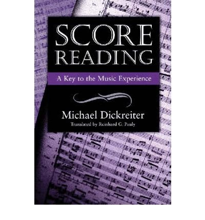 [(Score Reading: A Key to the Music Experience )] [Author: Michael Dickreiter] [Mar-2003] - Music For Score Reading