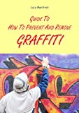 Guide to how to prevent and remove graffiti