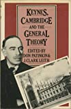Keynes, Cambridge, and The General Theory: The process of criticism and discussion connected with the development of The General Theory : Proceedings of ... held at the University of Western Ontario